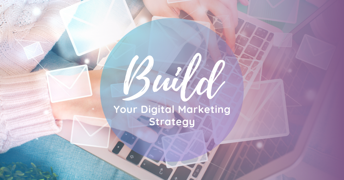 Guaranteed Results: How to Build Your Digital Marketing Strategy