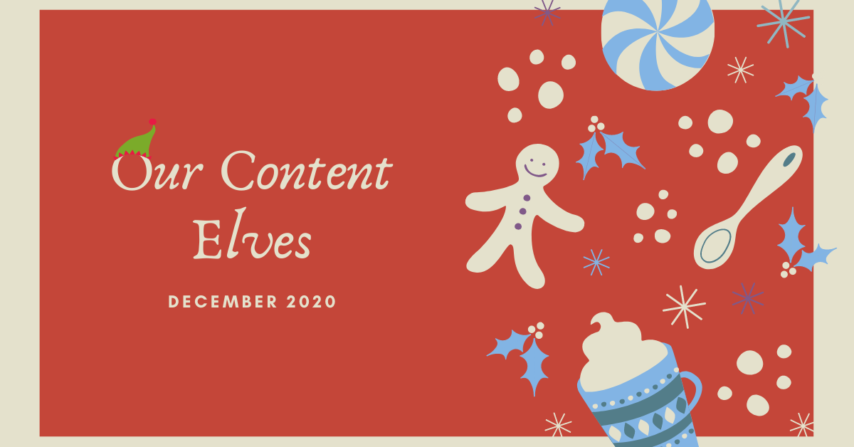 Our Content Elves Are Working Hard This December