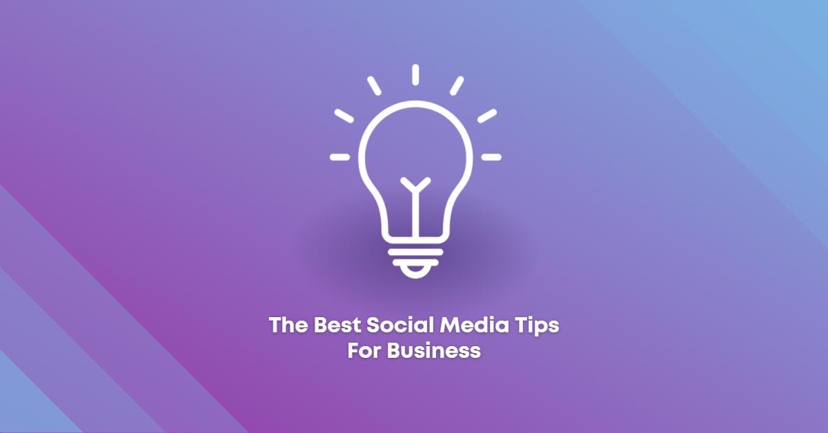 The Best Social Media TipsFor Business