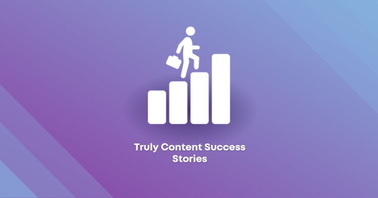 Truly Content Success Stories