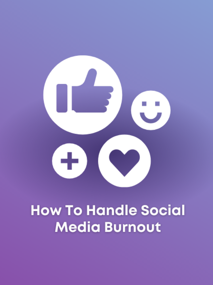 How To Handle Social Media Burnout