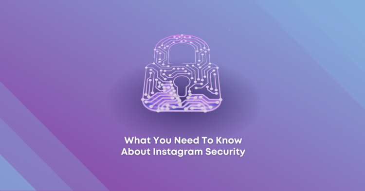 What You Need To Know About Instagram Security