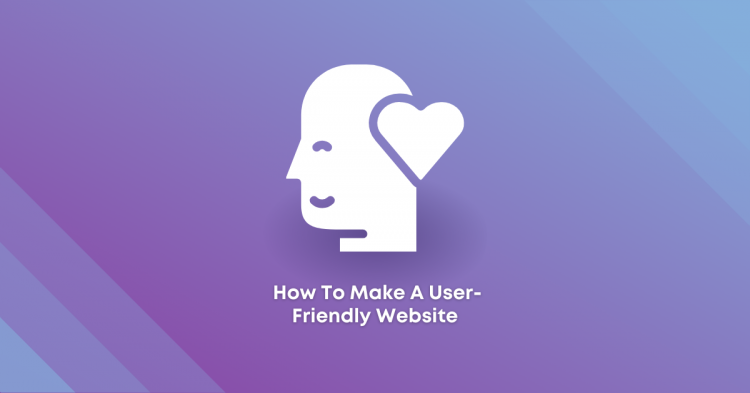How To Make A User-Friendly Website