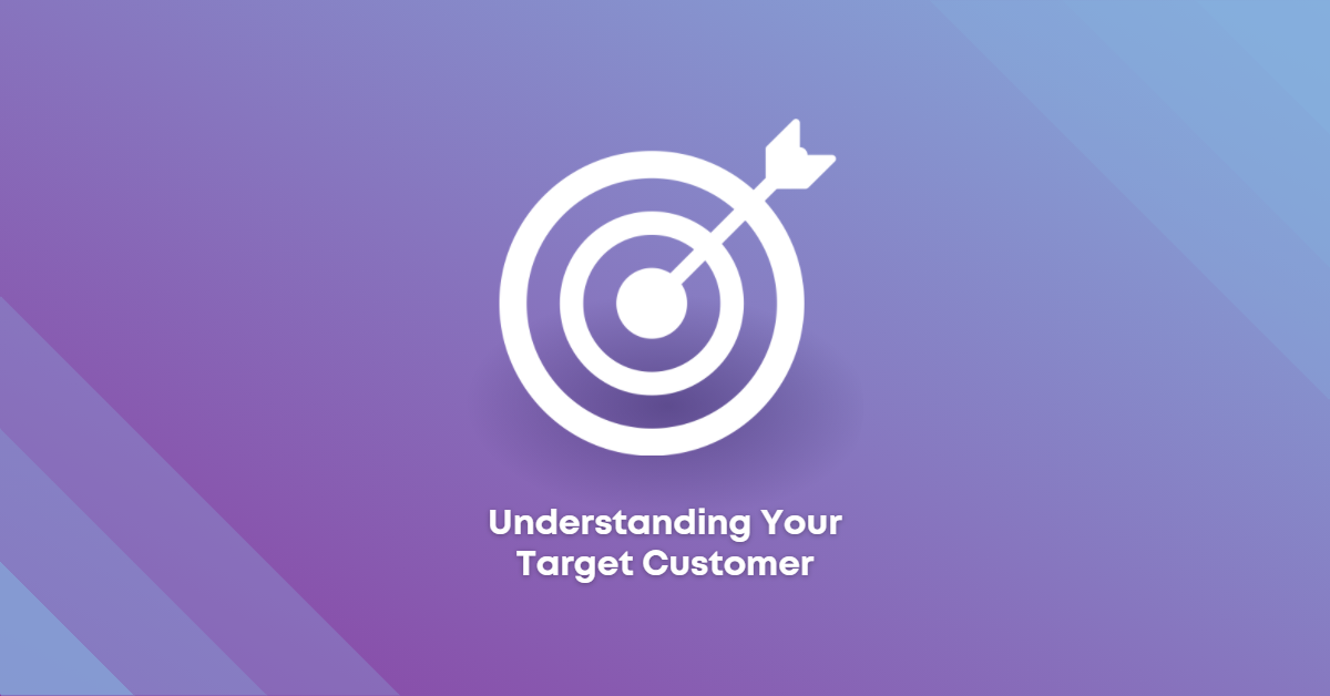 Understanding Your Target Customer And How To Market To Them